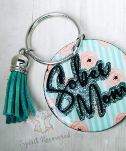 "Circle keychain with tassel ""Sober Mom"""